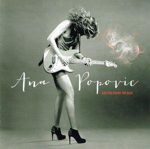 Ana Popovic:Can You Stand The Heat