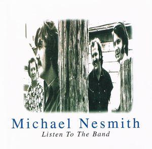 Michael Nesmith:Listen To The Band