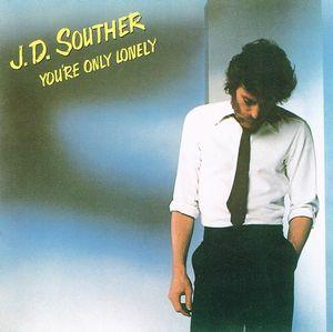 J.D.Souther:You're Only Lonely