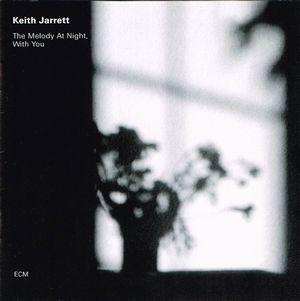 Keith Jarrett:The Melody At Night, With You