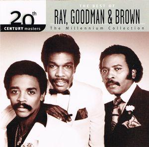 The Best Of Ray, Goodman & Brown:20 Century Masters The Millennium Collection