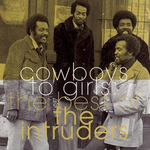 The Best Of The Intruders : Cowboys to Girls