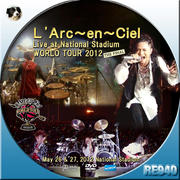 L'Arc〜en〜Ciel WORLD TOUR 2012 THE FINAL 東京 国立競技場公演