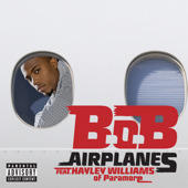 Airplanes|B.O.B feat. Hayley Williams