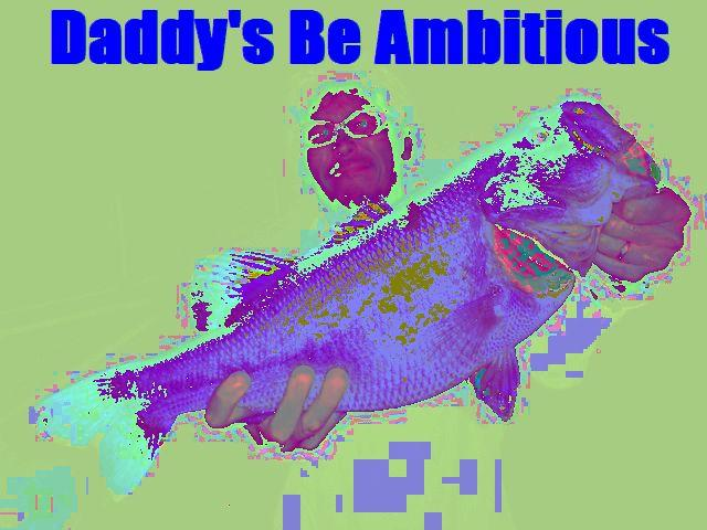Daddy's Be Ambitious