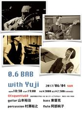 6/4(日)0.6BAB with Yuji