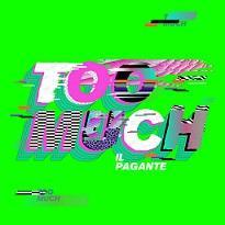 IL PAGANTE イル・パガンテ:Too much