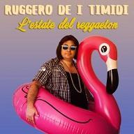 Ruggero de i Timidi :L'estate del reggaeton