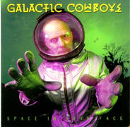 """Galactic Cowboys """"Space In Your Face"""""""
