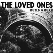 "The Loved Ones ""Build & Burn"""