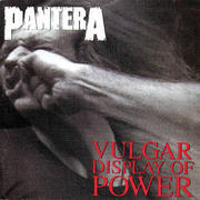 "Pantera ""Vulgar Display Of Power"""
