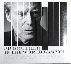 JD SOUTHER /IF THE WORLD WAS YOU