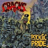 CRACKS/PSYCHOTIC PRIDE