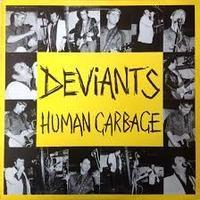 THE DEVIANTS/HUMAN GARBAGE(1984)
