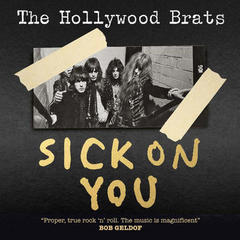 THE HOLLYWOOD BRATS/SICK ON YOU