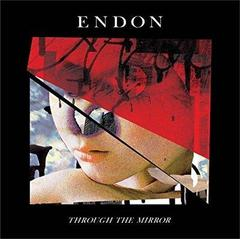 ENDON/THROUGH THE MIRROR