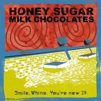 HONEY SUGAR MILK CHOCOLATES/Smile, Whine. You're〜
