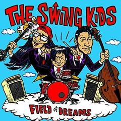 THE SWING KIDS/FIELD of DREAMS