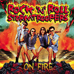 ROCK 'N' ROLL STORMTROOPERS/ON FIRE(2005)
