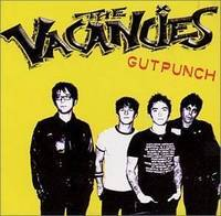 THE VACANCIES/GUTPUNCH(2004)