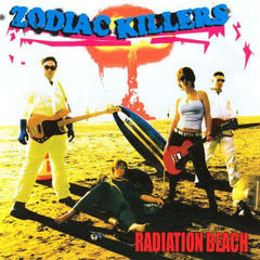 ZODIAC KILLERS/RADIATION BEACH(2005)