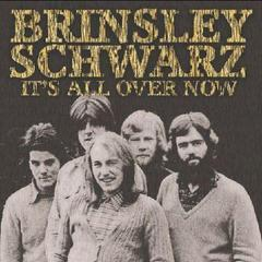 BRINSLEY SCHWARZ/IT'S ALL OVER NOW