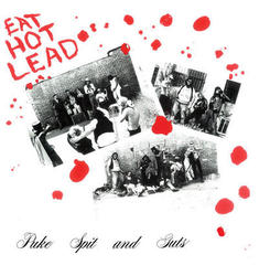 EAT HOT LEAD/PUKE SPIT AND GUTS