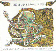 THE BODY + FULL OF HELL/ASCENDING A MOUNTAIN OF…