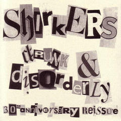 THE SHIRKERS/Drunk & Disorderly(1978/2008)