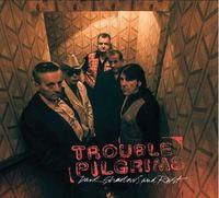 TROUBLE PILGRIMS/DARK SHADOWS AND RUST