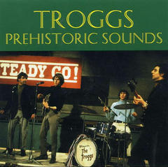 THE TROGGS/PREHISTORIC SOUNDS(1998)